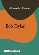 Alessandro Carrera, Bob Dylan