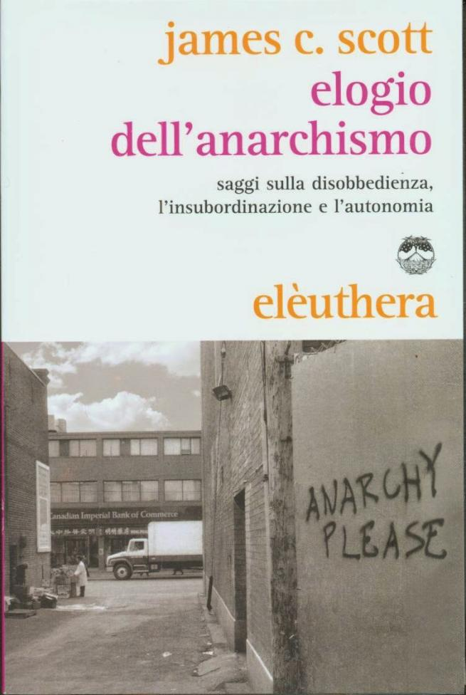 James Scott, Elogio dell'anarchismo
