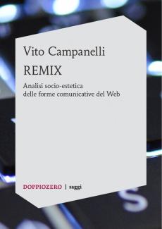 Remix. Analisi socio-estetica delle forme comunicative del Web