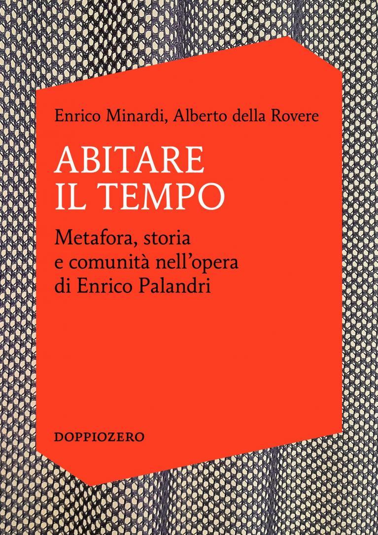 Abitare il Tempo - Metafora, storia e comunità nell'opera di Enrico Palandri